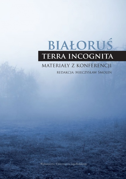 Białoruś - terra incognita. Materiały z konferencji