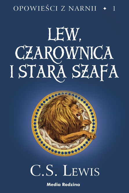 Lew, Czarownica i Stara Szafa - C.S. Lewis