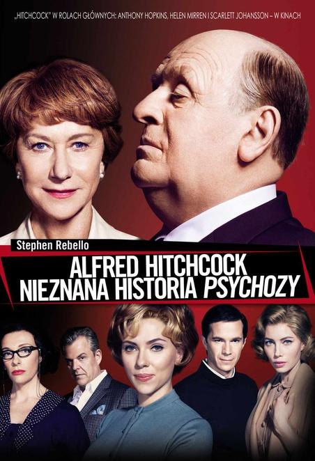 Alfred Hitchcock. Nieznana historia Psychozy - Stephen Rebello