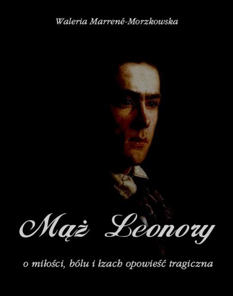 Mąż Leonory. O miłości, bólu i łzach - wzruszająca opowieść