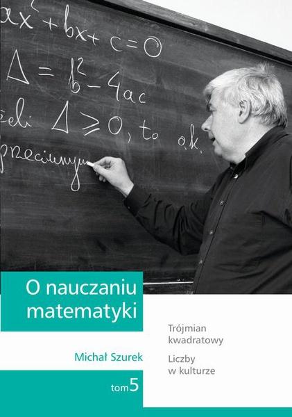 O nauczaniu matematyki. Wykłady dla nauczycieli i studentów. Tom 5