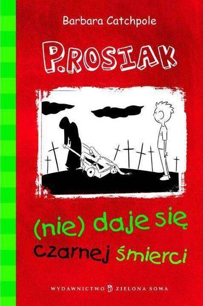 P.Rosiak (nie)daje się czarnej śmierci