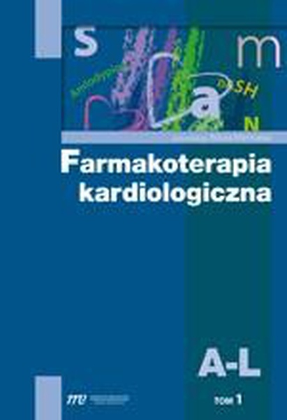 Farmakoterapia kardiologiczna,  t. 1  A-L