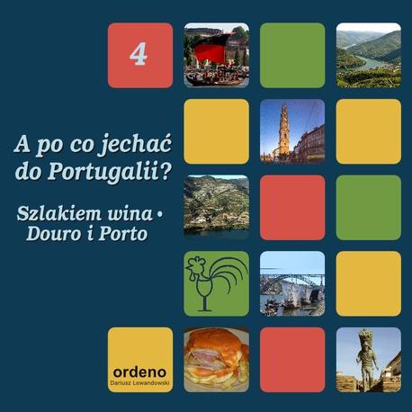 A po co jechać do Portugalii? Szlakiem wina - Douro i Porto - Dorota Górniak,Dariusz Lewandowski