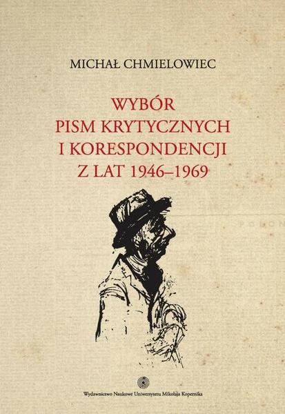 Wybór pism krytycznych i korespondencji z lat 1946-1969