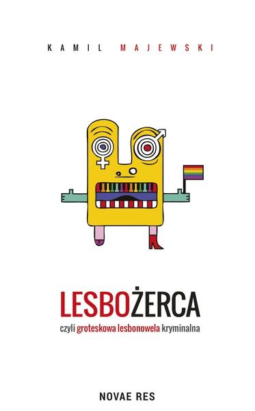 Lesbożerca, czyli groteskowa lesbonowela kryminalna