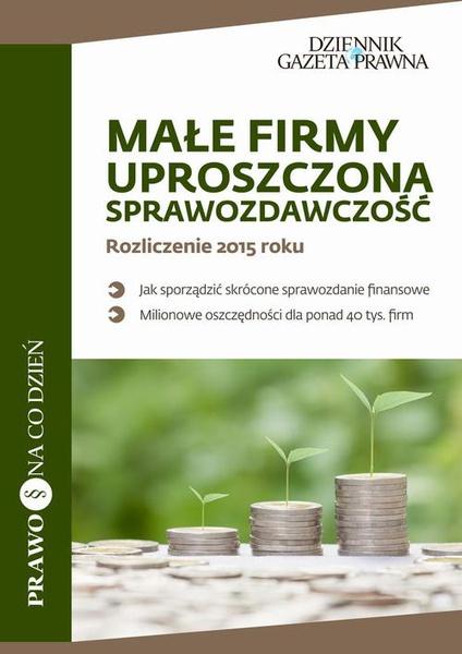 Małe firmy, uproszczona sprawozdawczość Rozliczenie 2015 roku