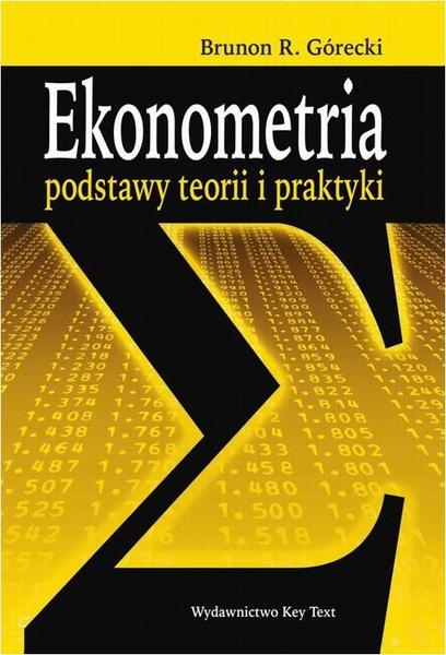 Ekonometria. Podstawy teorii i praktyki