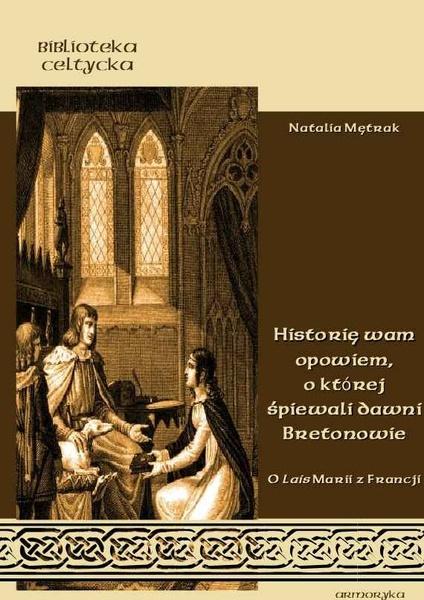 Historię wam opowiem, o której śpiewali dawni Bretonowie. O Lais Marii z Francji