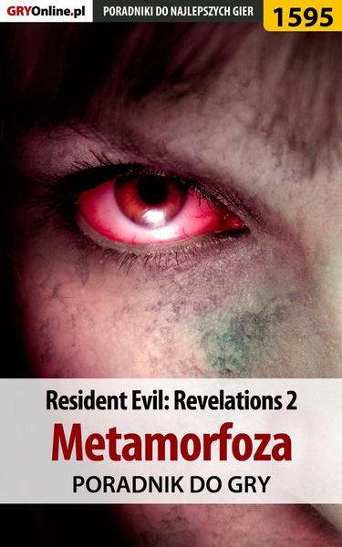 Resident Evil: Revelations 2 - Metamorfoza - poradnik do gry