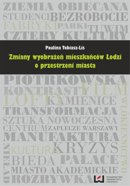 Zmiany wyobrażeń mieszkańców Łodzi o przestrzeni miasta