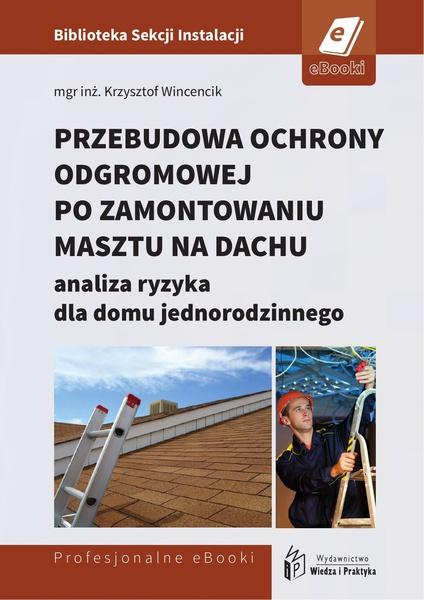 Przebudowa ochrony odgromowej po zamontowaniu masztu na dachu - analiza ryzyka dla domu jednorodzinnego