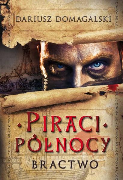 Piraci Północy. Tom 1. Bractwo
