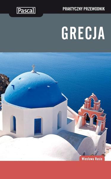 Grecja - Praktyczny przewodnik