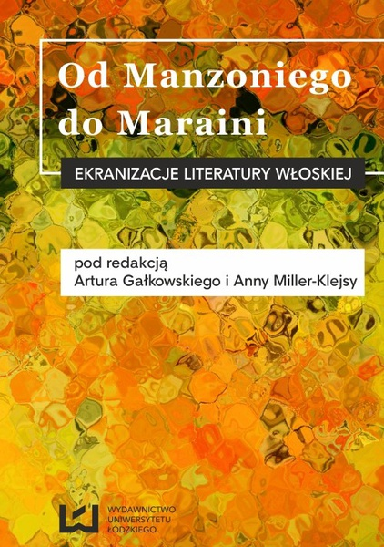 Od Manzoniego do Maraini. Ekranizacje literatury włoskiej