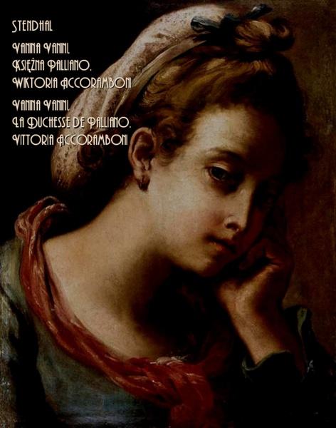 Kroniki włoskie: Vanina Vanini. Księżna Palliano. Wiktoria Accoramboni. Chroniques, italiennes : Vanina Vanini. La Duchesse de Palliano. Vittoria Accoramboni