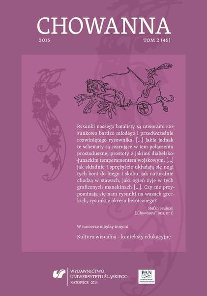 """""""Chowanna"""" 2015. T. 2 (45): Kultura wizualna – konteksty edukacyjne"""