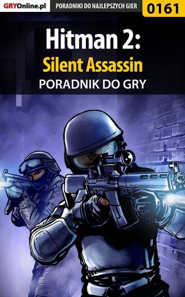 Hitman 2: Silent Assassin - poradnik do gry