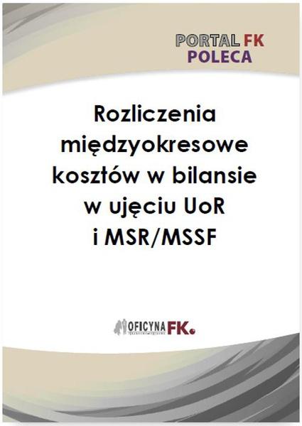 Rozliczenie międzyokresowe kosztów w bilansie w ujęciu UoR i MSR/MSSF
