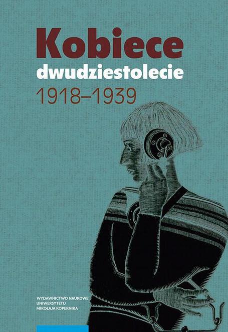 Kobiece dwudziestolecie 1918–1939 - Radosław Sioma