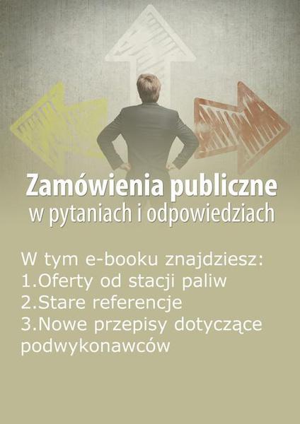 Zamówienia publiczne w pytaniach i odpowiedziach, wydanie marzec 2014 r.