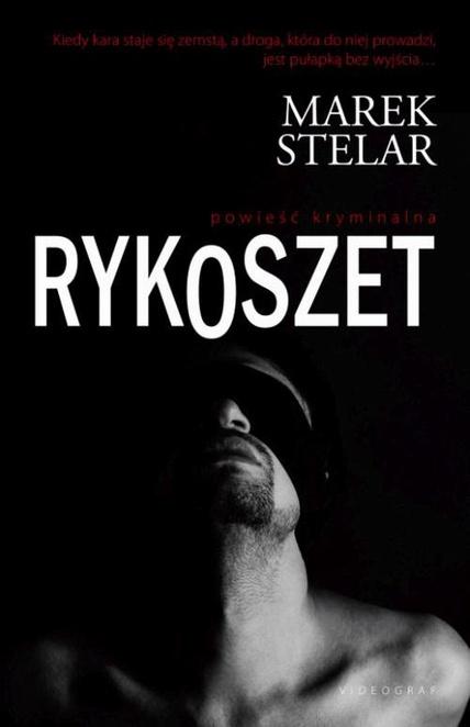 Rykoszet - Marek Stelar