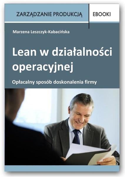 Lean w działalności operacyjnej - opłacalny sposób doskonalenia firmy