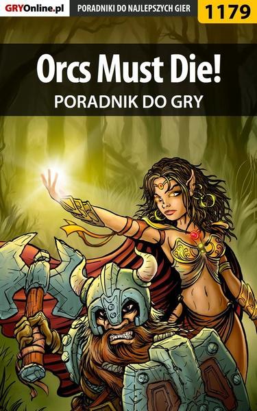 Orcs Must Die! - poradnik do gry