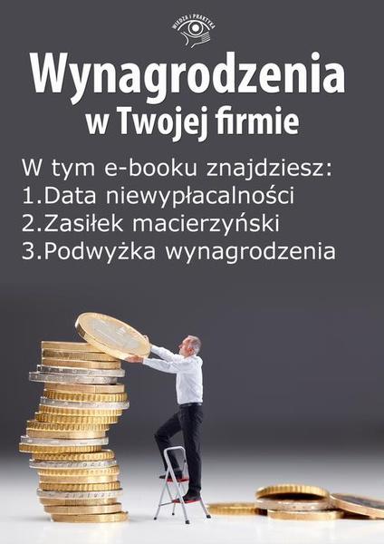 Wynagrodzenia w Twojej firmie, wydanie sierpień 2014 r. część I