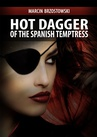 ebook Hot Dagger of the Spanish Temptress - Marcin Brzostowski