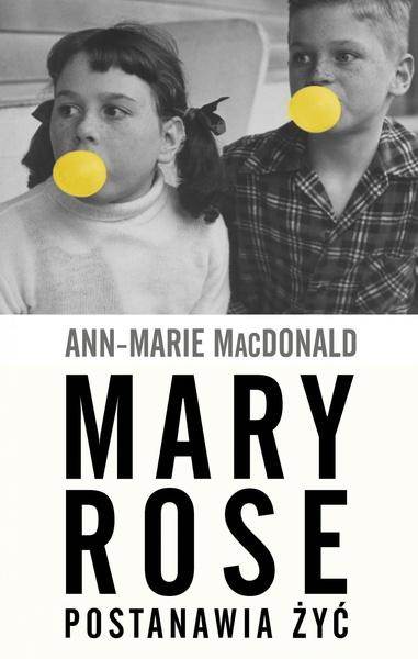 Mary Rose postanawia żyć