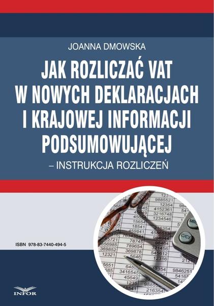 Jak rozliczać VAT w nowych deklaracjach i krajowej informacji podsumowującej - instrukcja rozliczeń