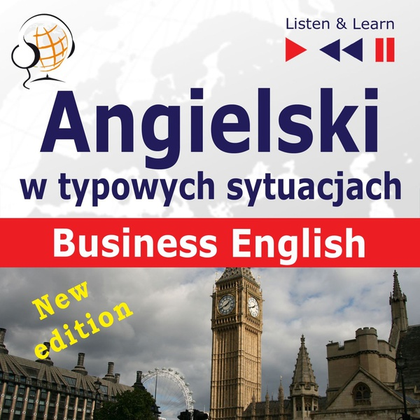 Angielski w typowych sytuacjach: Business English - New Edition (16 tematów na poziomie B2)