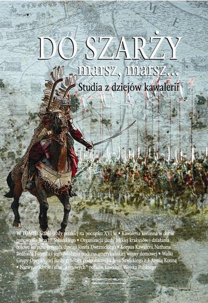 Do szarży marsz, marsz... Studia z dziejów kawalerii, t. 3
