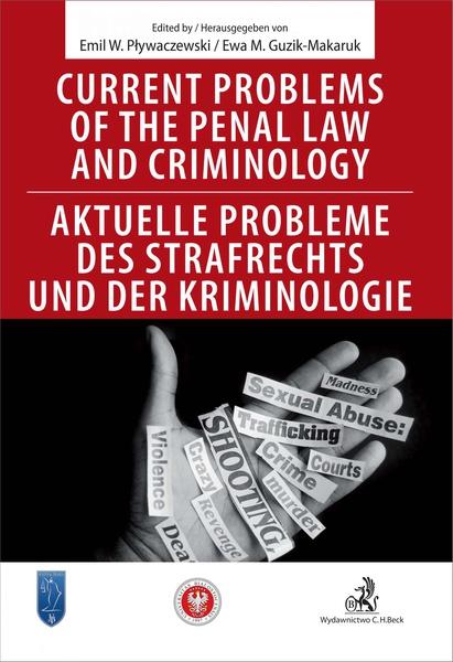 Current problems of the penal Law and Criminology. Aktuelle probleme des Strafrechs und der Kriminologie