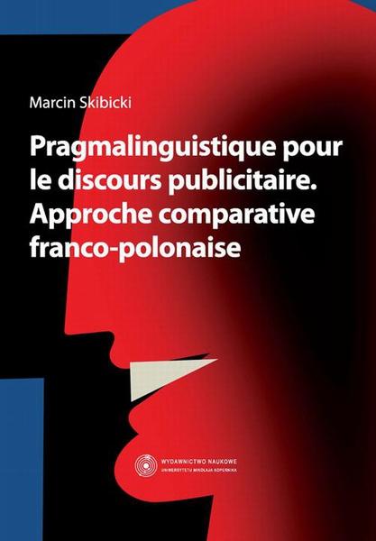 Pragmalinguistique pour le discours publicitaire. Approche comparative franco-polonaise