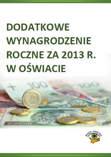 Dodatkowe wynagrodzenie roczne za 2013 rok. Zasady obliczania i ewidencji