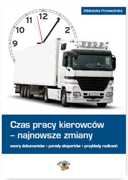Czas pracy kierowców - najnowsze zmiany