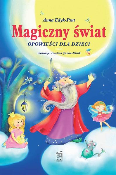Magiczny świat. Opowieści dla dzieci