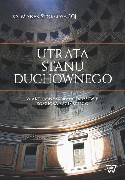 Utrata stanu duchownego w aktualnym prawodawstwie Kościoła łacińskiego