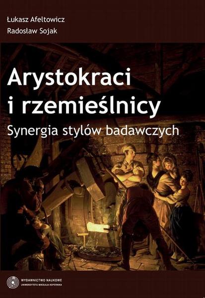 Arystokraci i rzemieślnicy. Synergia stylów badawczych