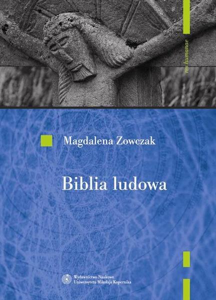 Biblia ludowa. Interpretacje wątków biblijnych w kulturze ludowej