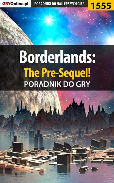 Borderlands: The Pre-Sequel! - poradnik do gry
