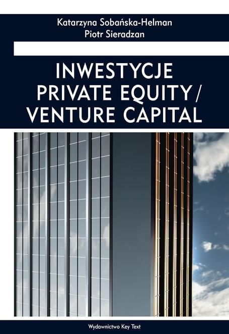 Inwestycje private equity/venture capital - Katarzyna Sobańska-Helman,Piotr Sieradzan