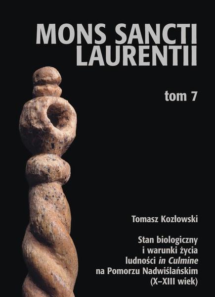 """Stan biologiczny i warunki życia ludności """"in Culmine"""" na Pomorzu Nadwiślańskim (X-XIII wiek)"""