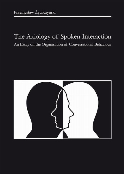 The Axiology of Spoken Interaction. An Essay on the Organisation of Conversational Behaviour