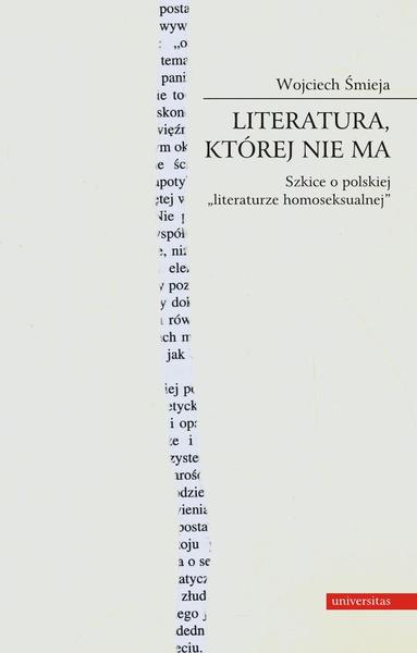 Literatura, której nie ma. Szkice o polskiej literaturze homoseksualnej