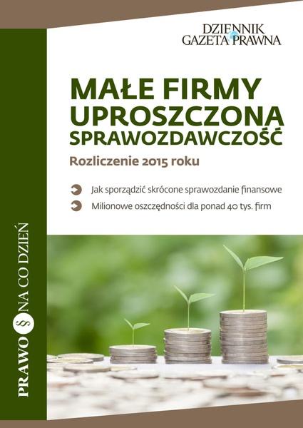 Małe Firmy, uproszczona sprawozdawczość. Rozliczenie 2015 roku