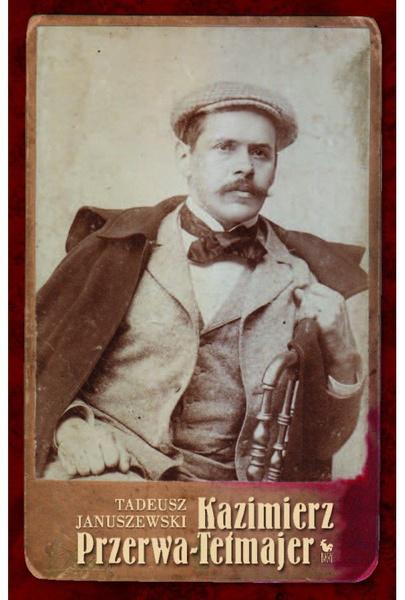 Kazimierz Przerwa-Tetmajer. Biografia