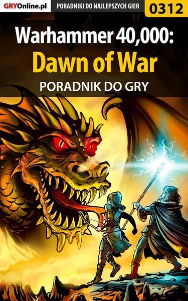 Warhammer 40,000: Dawn of War - poradnik do gry
